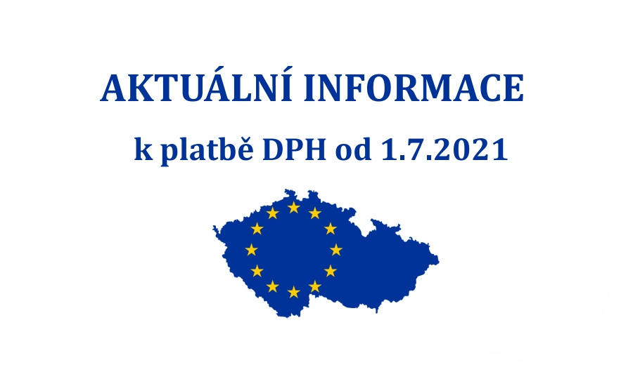 Nová pravidla v oblasti DPH od 1.7.2021